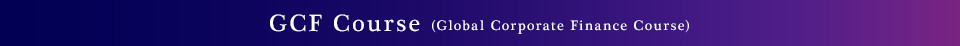 GCF Course (Global Corporate Finance Course)